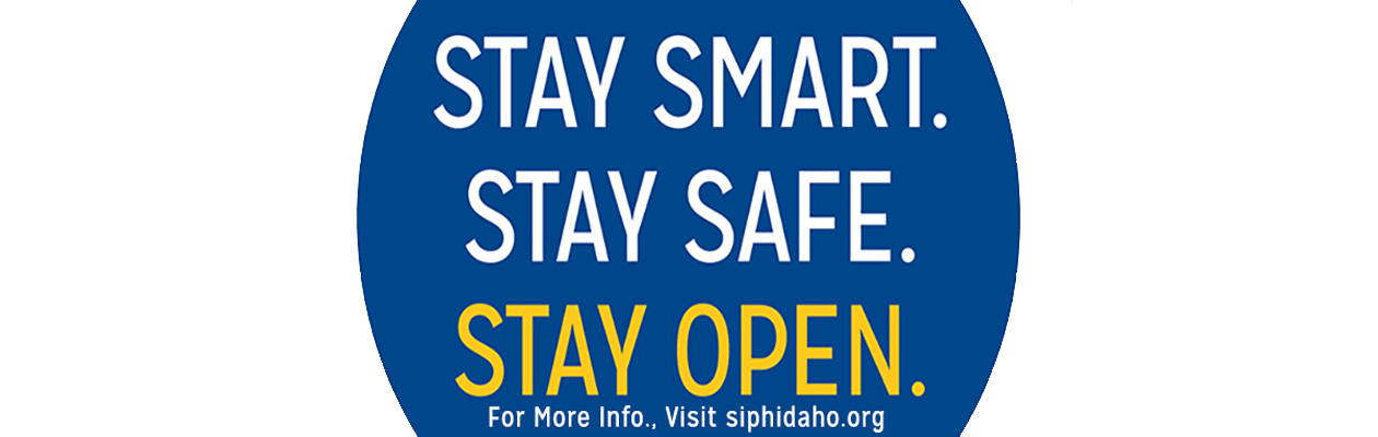 Stay Smart. Stay Safe. Stay Open.